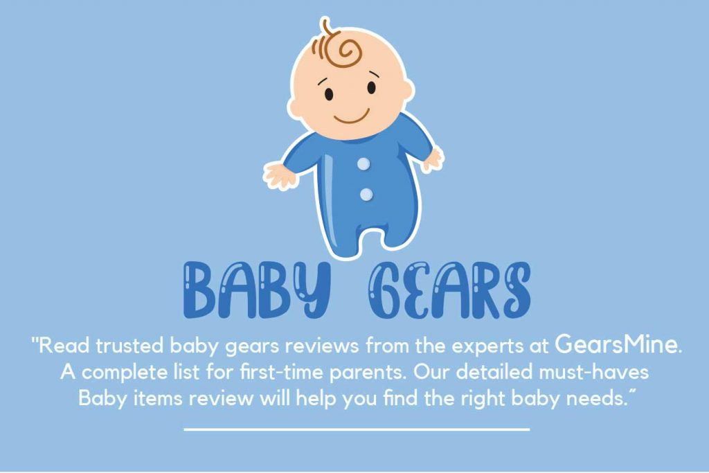 Baby Gears Review 2020
