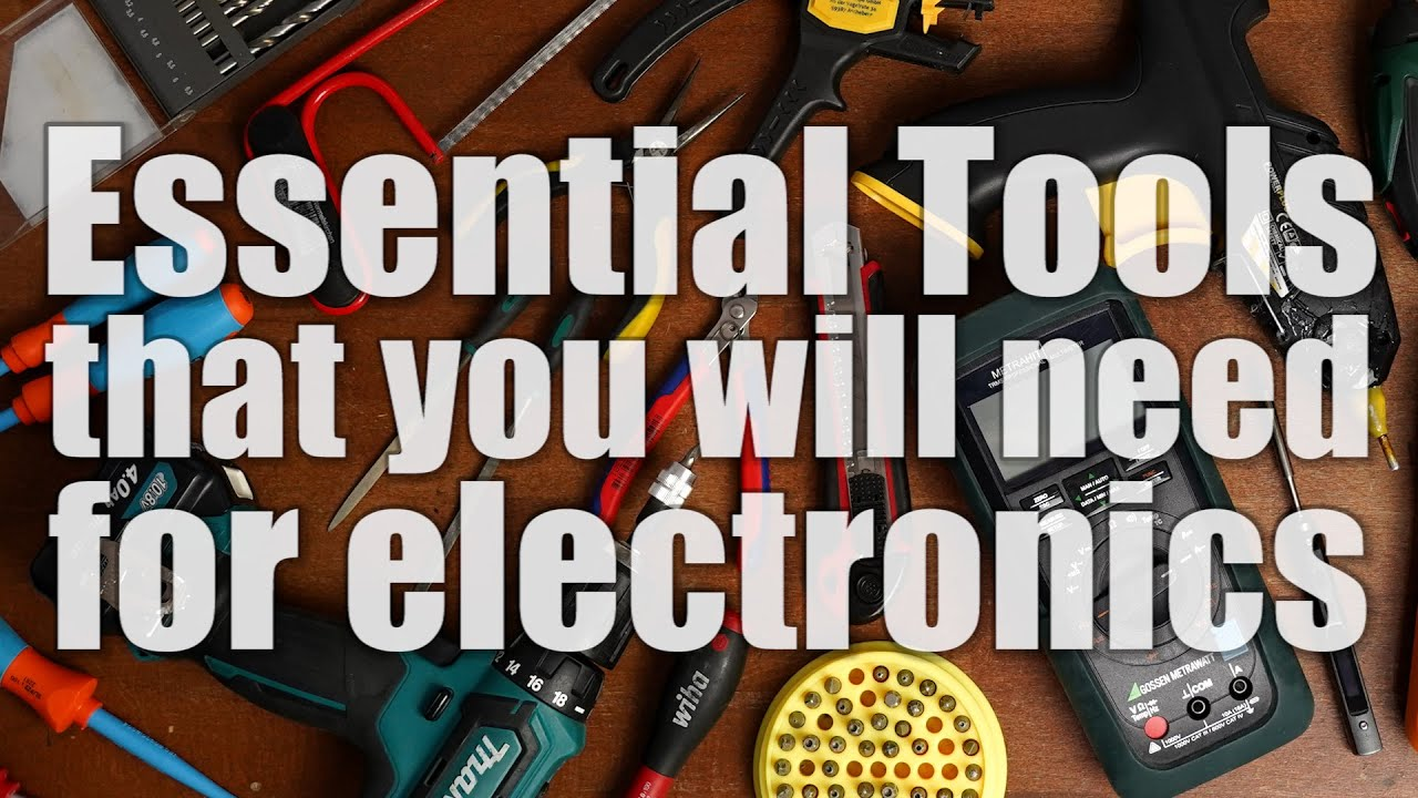 Essential Tools that you will need for creating electronics projects!
