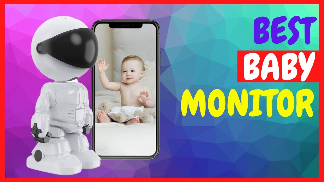 Top 5 Best Baby Monitor On Amazon In 2021