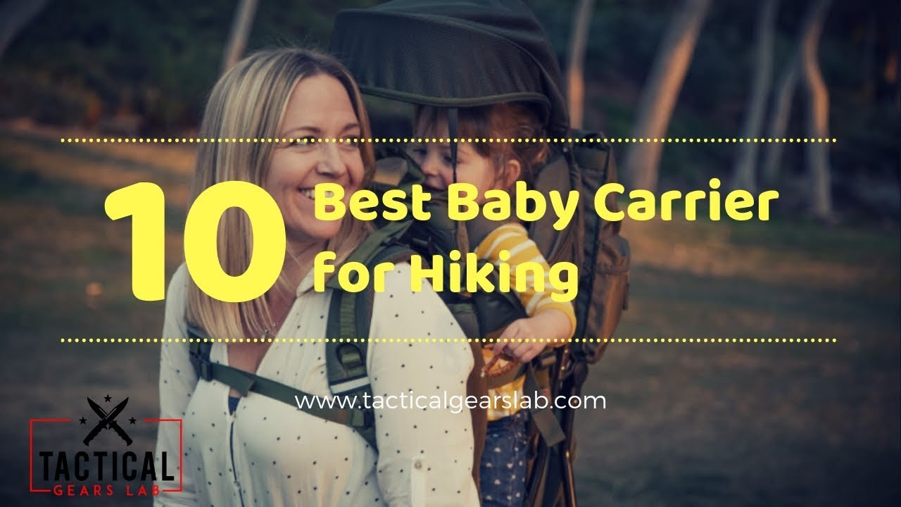 10 Best Baby Carrier for Hiking - Tactical Gears Lab