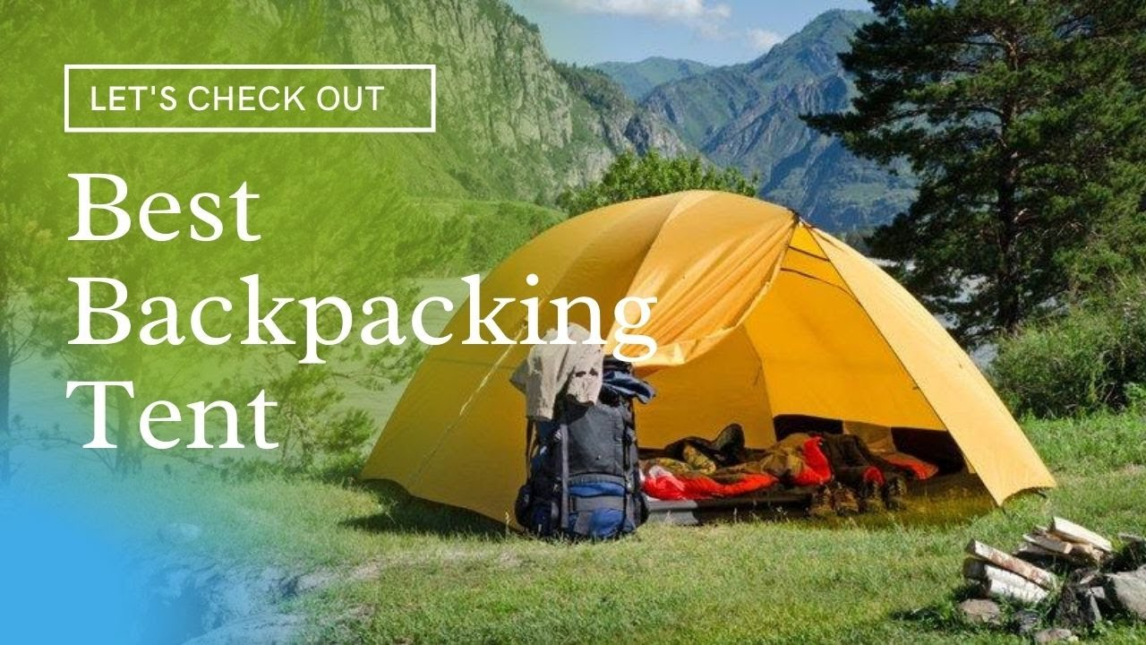 The Best Backpacking Tents of 2021 - Best Budget Backpacking Tent