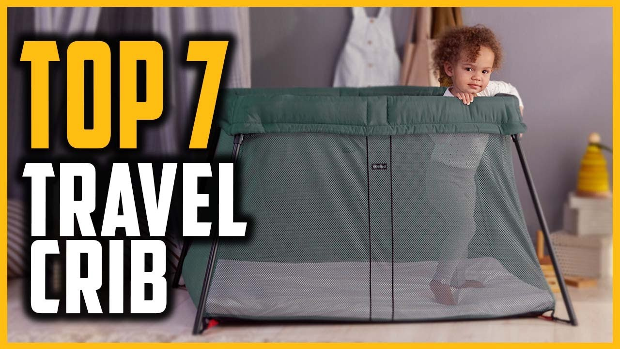 Best Travel Crib Reviews 2021 | Top 7 Travel Cribs For Babies & Toddlers