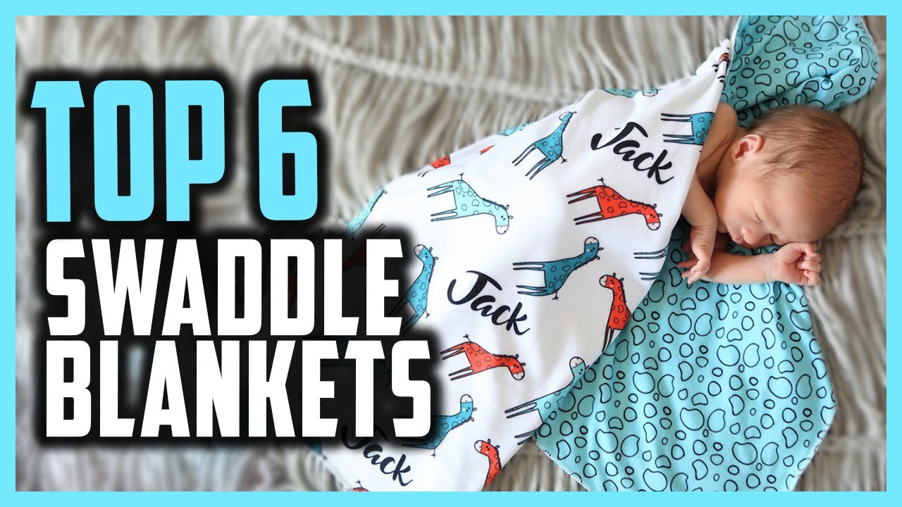 Best Swaddle Blanket Reviews 2021 | Top 6 Awesome Swaddle Blankets To Keep Baby Safe, Comfy & Warm