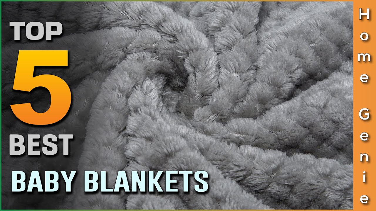 Top 5 Best Baby Blankets Review in 2021