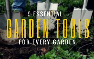 9 Must Have Garden Tools and Equipments   Essential Gardening Tools