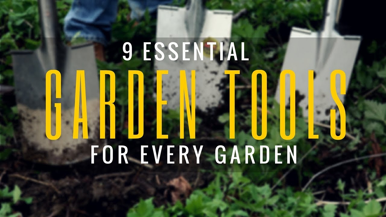 9 Must Have Garden Tools and Equipments | Essential Gardening Tools