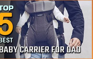 Top 5 Best Baby Carriers for Dad Review in 2021