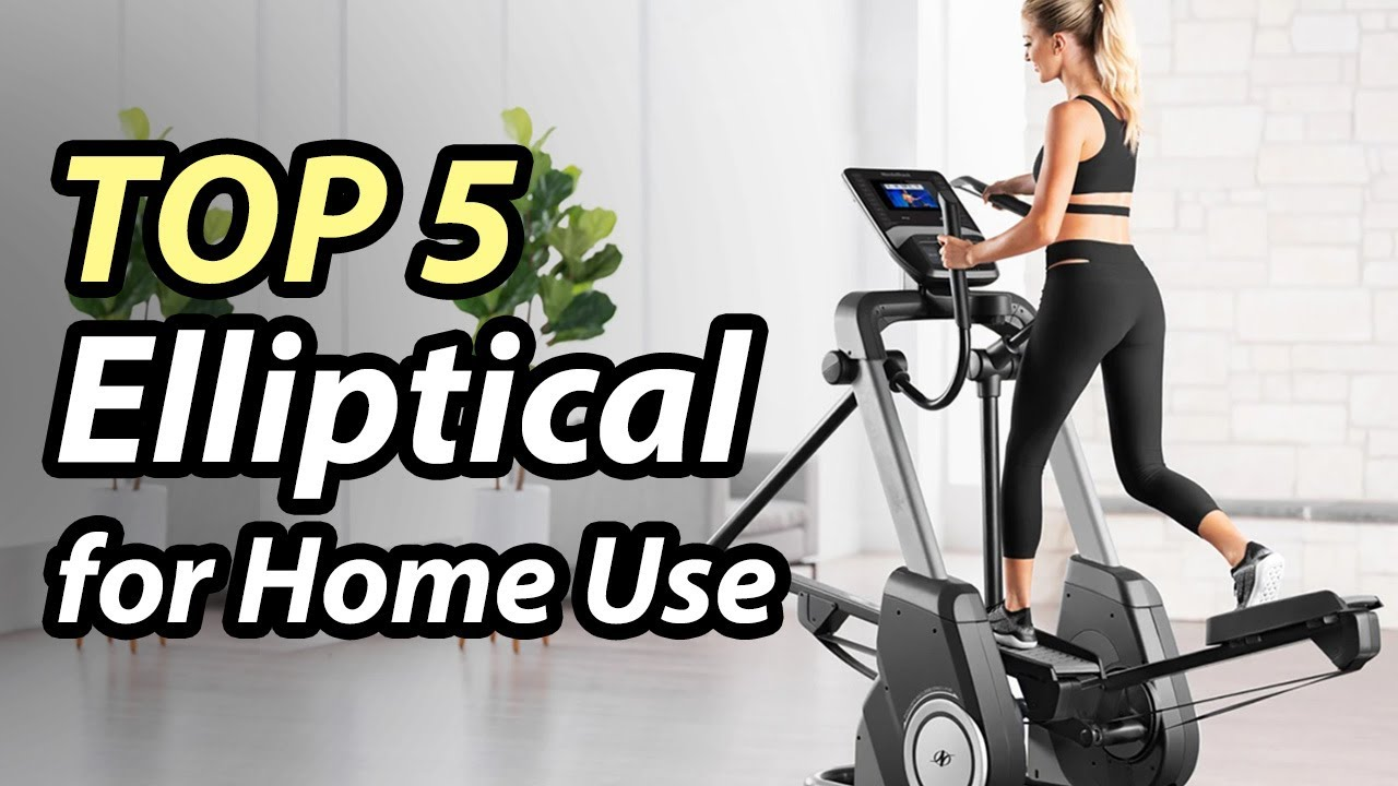 Top 5 Picks Best Elliptical for Home Use in 2021
