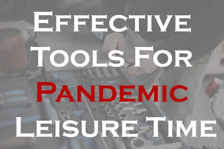 Effective Tools For Pandemic Leisure Time
